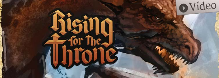 Rising for the Throne – Presentación de Kickstarter